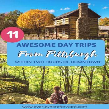 11 Summer Day Trips from Pittsburgh Here are 11 awesome day trips from Pittsburgh that you should t