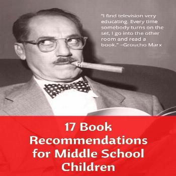 17 Book Recommendations for Middle School Children 17 Book Recommendations for Children from our Mi