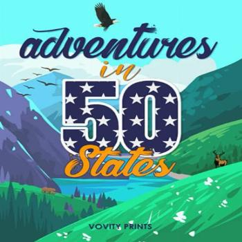Adventures in 50 States Places to Visit in The United