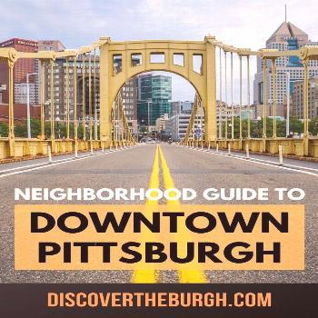 Downtown Pittsburgh Neighborhood Guide Downtown Pittsburgh has come a long way in recent years with