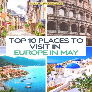 Europe in May: Top 10 Best Destinations to Visit Check those top 10 places to visit in europe in ma