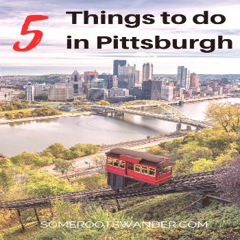 My Top Five Pittsburgh Must-Sees - Some Roots Wander Looking for something to do in Pittsburgh, PA?