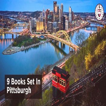 Pittsburgh Proud: Nine Books Set in our City Pittsburgh Proud: 9 Books Set In Pittsburgh