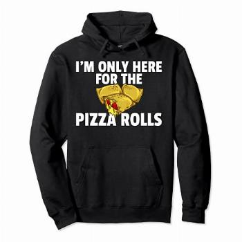 Pizza Rolls Gift Funny Cheese Snack Pullover Hoodie