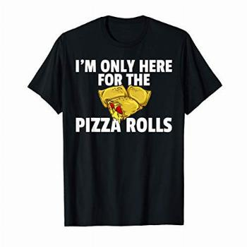 Pizza Rolls Gift Funny Cheese Snack T-Shirt