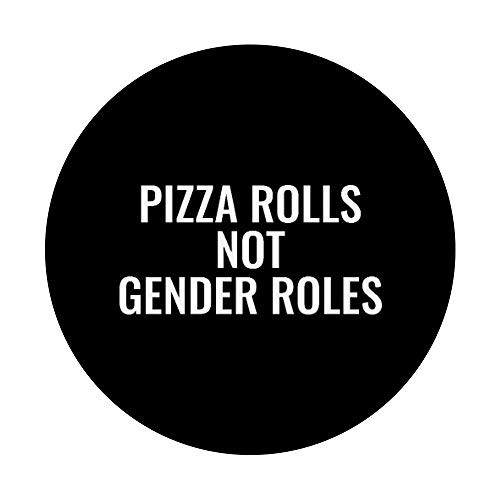 Pizza Rolls Not Gender Roles PopSockets Grip and Stand for