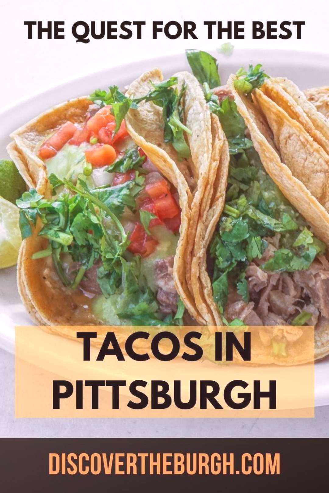 The Quest for the Best Tacos in Pittsburgh Looking to find a new favorite place for tacos in Pittsb